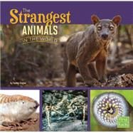 The Strangest Animals in the World by Gagne, Tammy, 9781491422403