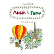 Anna and Froga Out and About by Ricard, Anouk; Dascher, Helge, 9781770462403