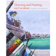 Drawing and Painting on Location by Scully, Kevin, 9781785002403