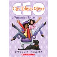 Cleo Edison Oliver in Persuasion Power by Frazier, Sundee T., 9780545822404