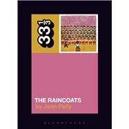The Raincoats' The Raincoats by Pelly, Jenn, 9781501302404