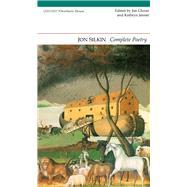 Jon Silkin Complete Poems by Silkin, Jon; Glover, Jon; Jenner, Kathryn, 9781847772404
