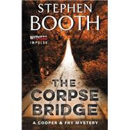 The Corpse Bridge by Booth, Stephen, 9780062382405