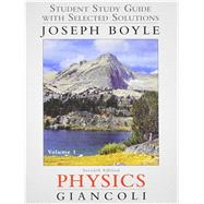 Student Study Guide & Selected Solutions Manual for Physics Principles with Applications Volume 1 by Giancoli, Douglas C.; Boyle, Joe, 9780321762405