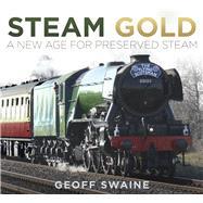 Steam Gold by Swaine, Geoff, 9780750982405