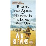 Beauty for Ashes and Heaven Is a Long Way Off by Blevins, Win, 9780765382405