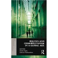 Politics and Cosmopolitanism in a Global Age by Gupta; Sonika, 9781138822405