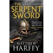 The Serpent Sword by Harffy, Matthew, 9781786692405