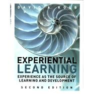 Experiential Learning Experience as the Source of Learning and Development by Kolb, David A., 9780133892406