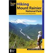 Hiking Mount Rainier National Park, 3rd A Guide to the Park's Greatest Hiking Adventures by Skjelset, Mary; Schneider, Heidi, 9780762782406