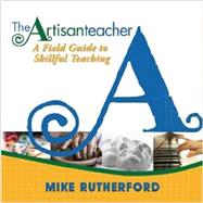 The Artisan Teacher by Rutherford, Mike, 9780991472406