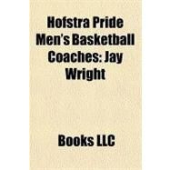 Hofstra Pride Men's Basketball Coaches : Jay Wright by , 9781156182406