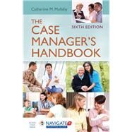 The Case Manager's Handbook by Mullahy, Catherine M., RN, 9781284102406
