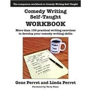 Comedy Writing Self-Taught Workbook by Perret, Gene; Perret, Linda; Fator, Terry, 9781610352406