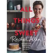 All Things Sweet by Allen, Rachel, 9780007462407