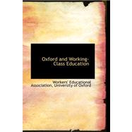 Oxford and Working-class Education by Association, Workers' Educationa, 9780559202407