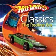 Hot Wheels Classic The Redline Era by Von Bogart, Angelo, 9781440202407