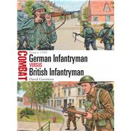 German Infantryman vs British Infantryman France 1940 by Greentree, David; Hook, Adam, 9781472812407