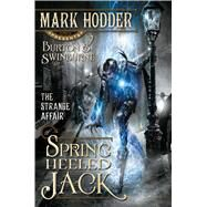 The Strange Affair of Spring Heeled Jack by Hodder, Mark, 9781616142407