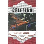 Drifting by Ulysse, Katia D., 9781617752407