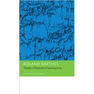 Simply a Particular Contemporary: Interviews 1970-79 by Barthes, Roland; Turner, Chris, 9780857422408