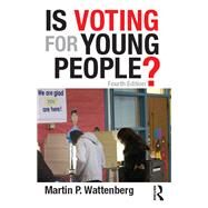 Is Voting for Young People? by Wattenberg; Martin P., 9781138962408