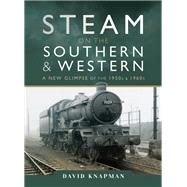 Steam on the Southern and Western by Knapman, David, 9781473892408