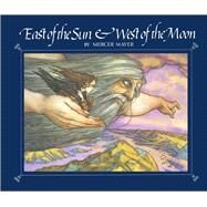 East of the Sun and West of the Moon by Mayer, Mercer; Mayer, Mercer, 9781534412408