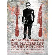 The Plagiarist in the Kitchen by Meades, Jonathan, 9781783522408