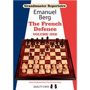 Grandmaster Repertoire 14 - The French Defence, Volume 1