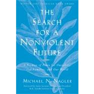 The Search for a Nonviolent Future A Promise of Peace for Ourselves, Our Families, and Our World by Nagler, Michael N.; Gandhi, Arun, 9781930722408