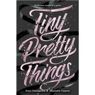Tiny Pretty Things by Charaipotra, Sona; Clayton, Dhonielle, 9780062342409