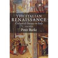 The Italian Renaissance: Culture and Society in Italy by Burke, Peter, 9780691162409