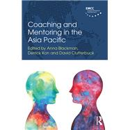 Coaching and Mentoring in the Asia Pacific by Blackman; Anna, 9781138642409