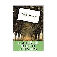 Path : Creating Your Mission Statement for Work and for Life by Jones, Laurie Beth, 9780786882410