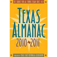 Texas Almanac 2010-2011: The Source for All Things Texan Since 1857 by Alvarez, Elizabeth Cruce, 9780876112410