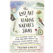 The Lost Art of Reading Nature's Signs by Gooley, Tristan, 9781615192410