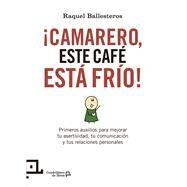 Camarero, este café está frío by Ballesteros, Raquel; Samso, Raimon, 9788416012411