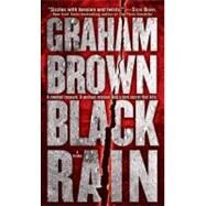 Black Rain by Brown, Graham, 9780553592412