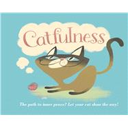 Catfulness The Path to Inner Peace by Geoghegan, Susanna, 9781449472412