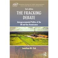 The Fracking Debate: An Intergovernmental Look at City and State Level, Second Edition by Fisk; Jonathan M., 9781498742412