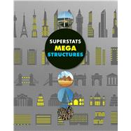 Superstats: Mega Structures by Greathead, Helen, 9781499802412