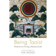 Being Taoist by Wong, Eva, 9781611802412
