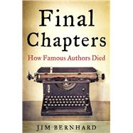 Final Chapters by Bernhard, Jim, 9781634502412