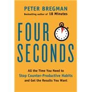 Four Seconds by Bregman, Peter, 9780062372413