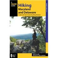 Hiking Maryland and Delaware, 3rd A Guide to the States' Greatest Day Hiking Adventures by Cummings, Terry, 9780762782413