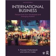 International Business: Perspectives from developed and emerging markets by Parboteeah; K. Praveen, 9781138122413