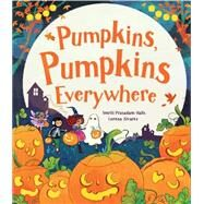 Pumpkins, Pumpkins Everywhere! by Parragon, 9781474802413