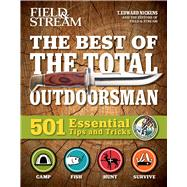 The Total Outdoorsman 508 Skills: Featuring Field & Stream's All-Time Greatest Hints by Nickens, T. Edward, 9781681882413
