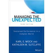 Managing the Unexpected by Weick, Karl E.; Sutcliffe, Kathleen M., 9781118862414